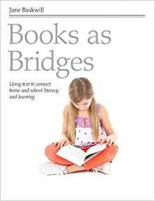Books as Bridges: Using Text to Connect Home and School Literacy and Learning (Paperback)