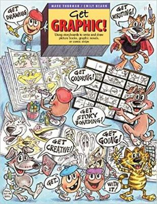 Get Graphic!: Using Storyboards to Write and Draw Picture Books, Graphic Novels, or Comic Strips (Paperback)