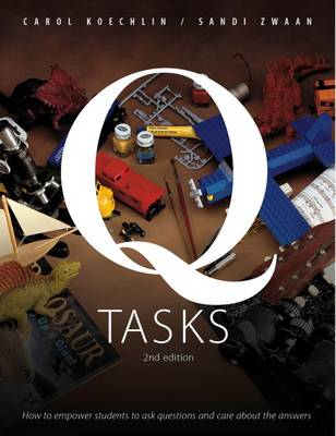 Q-Tasks: How To Empower Students To Ask Questions and Care About the Answers (Paperback)