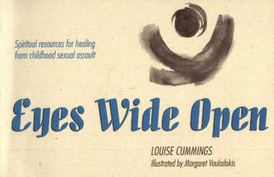 Eyes Wide Open: Spiritual Resources for Healing From Childhood Sexual Assault (Paperback)