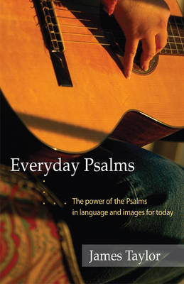 Everyday Psalms: The Power of the Psalms in Language and Images for Today (Paperback)