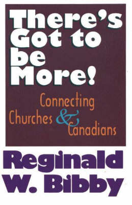 There's Got to Be More!: Connecting Churches & Canadians (Paperback)