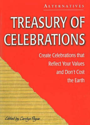 Treasury of Celebrations: Create Celebrations That Reflect Your Values and Don't Cost the Earth (Paperback)
