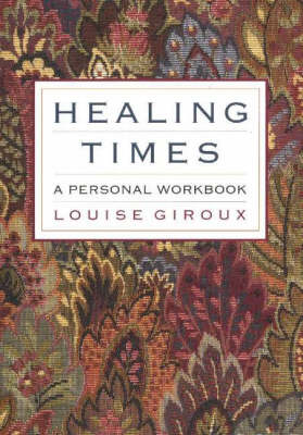 Healing Times: A Personal Workbook (Paperback)