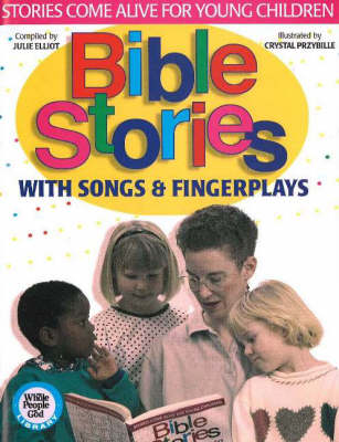 Bible Stories With Songs & Fingerplays: Stories Come Alive for Young Children (Paperback)