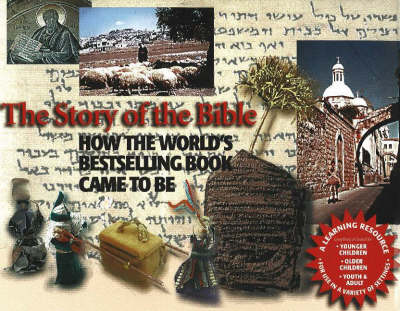Story of the Bible: How the World's Bestselling Book Came to Be (Hardback)