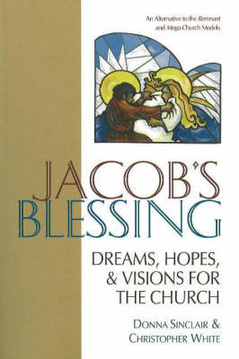 Jacob's Blessing: Dreams, Hopes and Visions for the Church (Paperback)