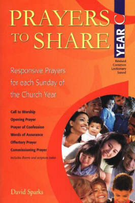 Prayers to Share - Year C: Responsive Prayers for Each Sunday of the Year (Paperback)