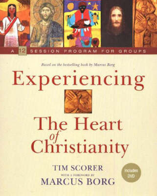 Experiencing The Heart of Christianity: A 12 Session Program for Groups (Book)