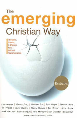 The Emerging Christian Way: Thoughts, Stories and Wisdom for a Faith of Transformation (Paperback)
