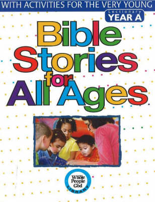 Bible Stories for All Ages, Year A: With Activities for the Very Young (Paperback)