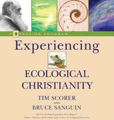 Experiencing Ecological Christianity: A 9-Session Program for Groups