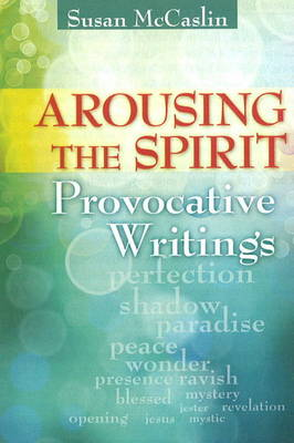Arousing the Spirit: Provocative Writings (Paperback)
