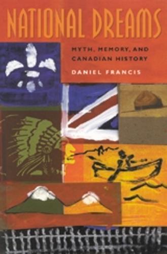 National Dreams: Myth, Memory, and Canadian History (Paperback)