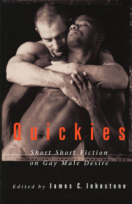 Quickies #1: Short Short Fiction on Gay Male Desire (Paperback)