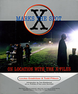 X Marks The Spot: On Location with the X Files (Paperback)