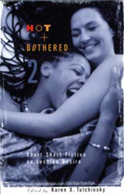 Hot And Bothered 2: Short Fiction on Lesbian Desire (Paperback)