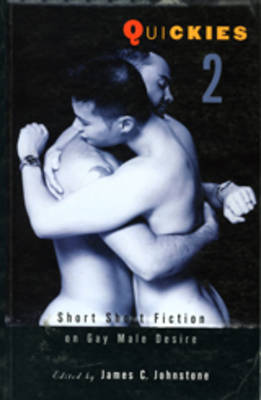 Quickies #2: Short Short Fiction on Gay Male Desire (Paperback)