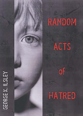 Random Acts Of Hatred (Paperback)