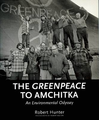 The Greenpeace To Amchitka: An Environmental Odyssey (Paperback)