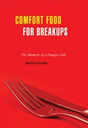 Comfort Food For Breakups: The Memoir of a Hungry Girl (Paperback)