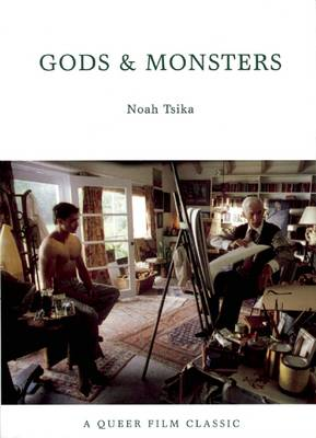 Gods And Monsters: A Queer Film Classic (Paperback)
