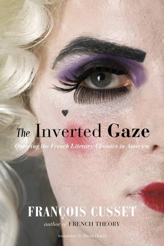 The Inverted Gaze: Queering the French Literary Classics in America (Paperback)