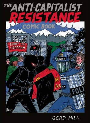The Anti-capitalist Resistance Comic Book: From the WTO to the G20 (Paperback)