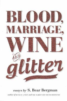 Blood, Marriage, Wine & Glitter (Paperback)