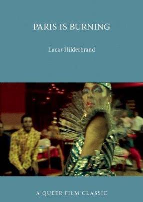 Paris Is Burning: A Queer Film Classic (Paperback)