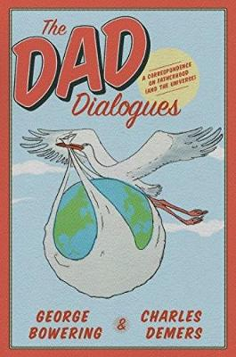 The Dad Dialogues: A Correspondence on Fatherhood (And the Universe) (Paperback)