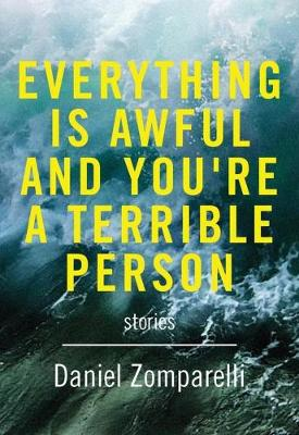 Everything Is Awful And You're A Terrible Person (Paperback)