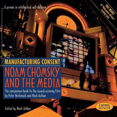 Manufacturing Consent: Noam Chomsky and the Media: The Companion Book to the Award-Winning Film (Paperback)