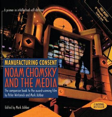 Manufacturing Consent: Noam Chomsky and the Media (Hardback)