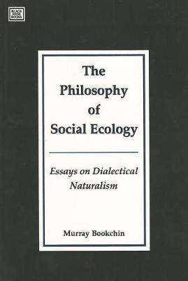 Philosophy of Social Ecology: Essays on Dialectical Naturalism (Hardback)
