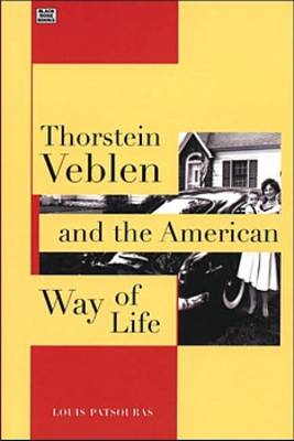 Thorstein Veblen and the American Way of Life (Paperback)