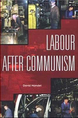 Labour After Communism (Paperback)