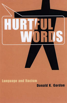 Hurtful Words: Language and Racism (Paperback)