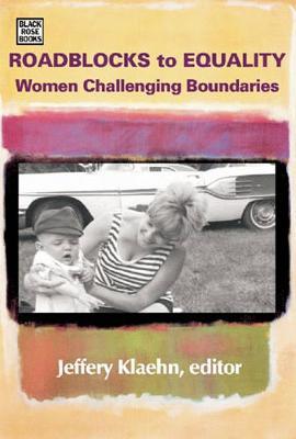 Roadblocks to Equality: Women Challenging Boundaries (Hardback)
