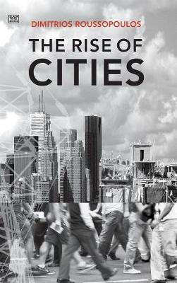 The Rise of Cities: Modern Cities in Crisis (Hardback)