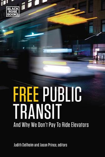 Free Public Transportation: And Why We Don't Pay to Ride Elevators (Paperback)