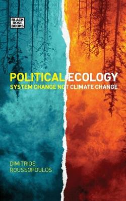 Political Ecology: System Change Not Climate Change (Paperback)