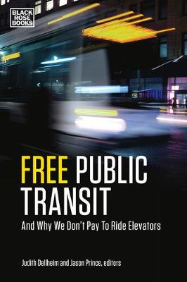 Free Public Transit: And Why We Don't Pay to Ride Elevators (Hardback)