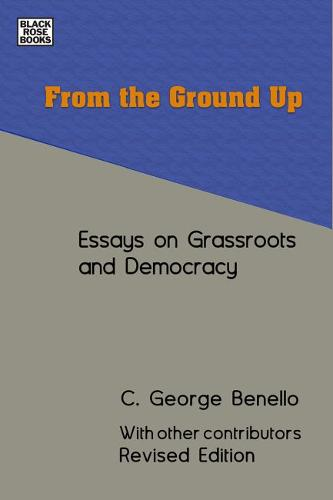 From the Ground Up - Essays on Grassroots Democracy (Hardback)