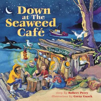 Down at the Seaweed Cafe (Hardback)