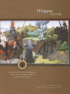 Mappae Mundi: Representing the World and its Inhabitants in Texts, Maps, and Images in Medieval and Early Modern Europe (Paperback)