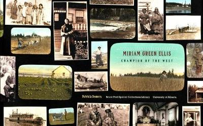 Miriam Green Ellis: Champion of the West - Bruce Peel Special Collections (Paperback)