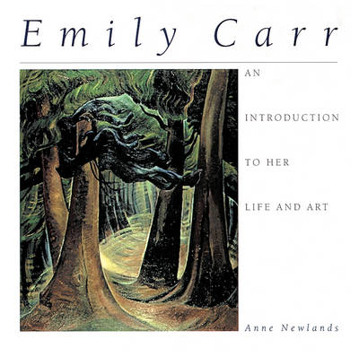 Emily Carr: An Introduction to Her Life and Art (Paperback)