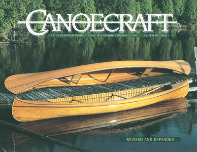 Canoecraft: An Illustrated Guide to Fine Woodstrip Construction (Paperback)