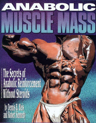 Anabolic Muscle Mass: The Secrets of Anabolic Reinforcement without Steriods (Paperback)